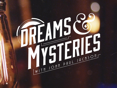 Dreams & Mysteries with John Paul Jackson