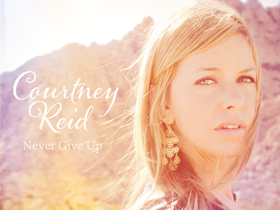 Courtney Reid – Never Give Up music album cover