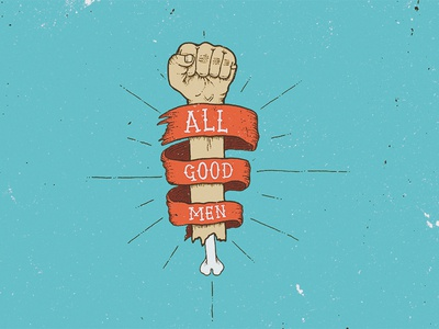 All Good Men lettering sharpie print ribbon fist bone