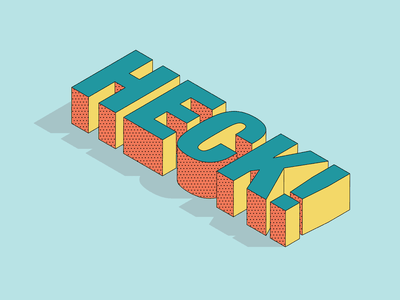 HECK isometric illustration isometric vector typography