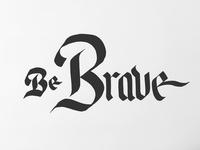Be Brave Dribbble