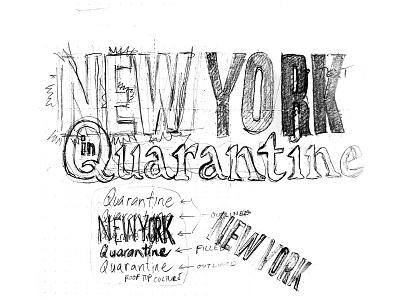 NY in Quarantine sketch lettering handdrawn sketch type