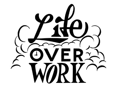 life over work illustration type lettering