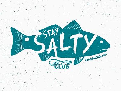 Catch 'Em Club fishing hook typography salty stay fish redfish