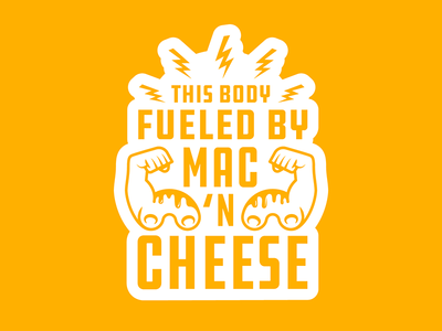 This Body Fueled By Mac 'N Cheese bolt arm noodle body cheese mac cheesy mac