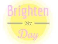 Brighten My Day