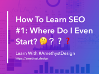 How To Learn SEO #1: Where Do I Even Start? 🤔❓