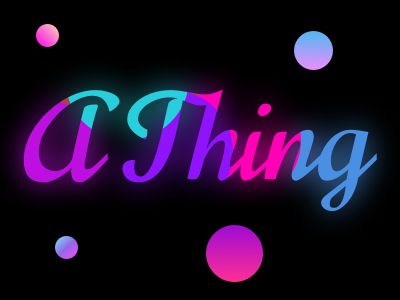 A Thing - dark handwritting handwritten negative space neon purple typography branding vector gradient design gradients gradient typographic typeface typogaphy dribbble meetup dribbble dark mode sketch