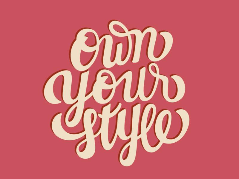 Own Your Style graphicdesign design handlettering goodtype brushlettering lettering script