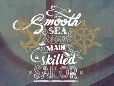 Quote Typography wheel anchor nautical calligraphy drawn hand skilled sailor sea smooth typography quote