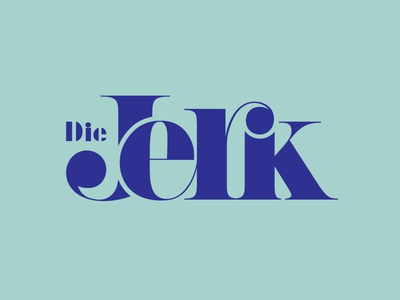Die Jerk Logotype typography marks mark typemark type wordmark logo wordmarks wordmark logotype designer logotype design logotipo logoinspirations logoinspiration logos branding logotype logodesign logo graphicdesign graphic