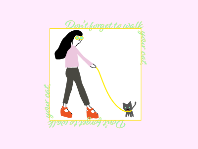 Don't forget to walk your cat