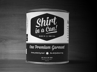 """""""Shirt in a Can!"""""""