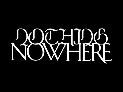 Nothing, Nowhere - Thorns identity logo branding texture typography type serif blackletter