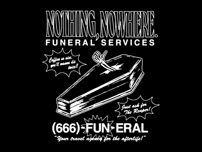 Nothing, Nowhere - Funeral Services coffin death illustration typography type vintage texture advertisement
