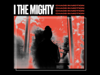 I The Mighty - Chaos City