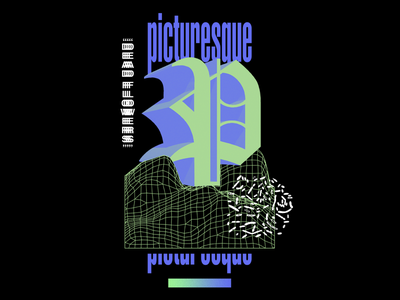 Picturesque - Dimensional streetwear vintage blackletter typography type wireframe 3d