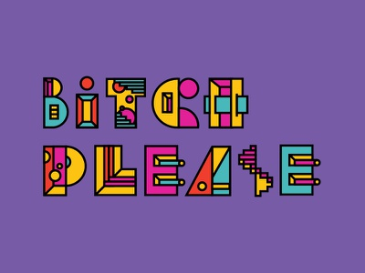 Fun with Type swear 36 days of type typography sassy bitch funky colourful fun bitch please