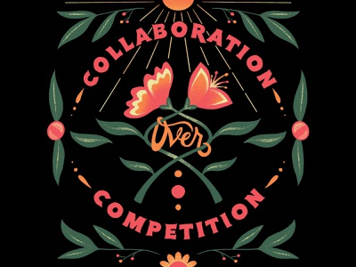 Collaboration Over Competition leaves plants floral hand lettering lettering