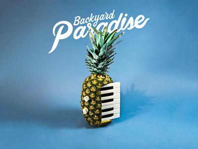 Backyard Paradise 6 Teaser tropical music keyboard california san francisco keys blue backdrop lettering synth pineapple