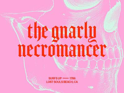 Gnarly Nercromancer typography design blackletter skull layout surfing surf gnarly beach necromancer typography
