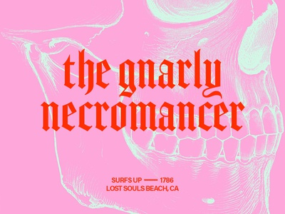Gnarly Nercromancer typography design blackletter skull layout surfing surf gnarly beach necromancer typography