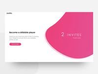 NO INVITES LEFT | 2 Dribbble invites to give away