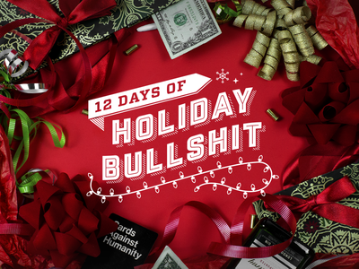 12 Days of Holiday Bullshit by Cards Against Humanity