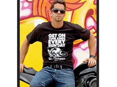 """T-Shirt Design """"Get On Your Knees""""  motorcycle apparel tshirt sportsbike bold photography"""