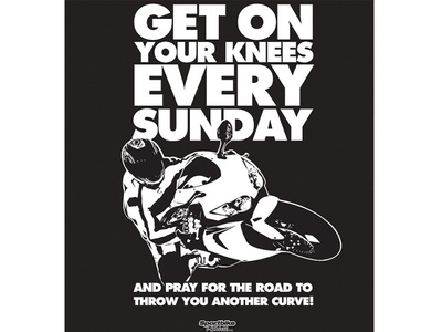 """T-Shirt Design """"Get On Your Knees""""  apparel bold motorcycle sportsbike tshirt"""