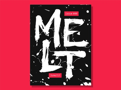 Melt Magazine Cover - Brush brush capitals cover editorial design graphic type rough visual calligraphy typography lettering
