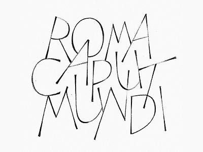Roma caput Mundi handmade handlettering capitals lettering typography