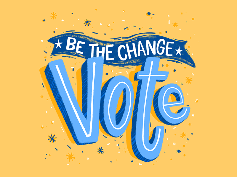 VOTE - Be the Change political govote midterms elections hand rendered hand rendered type vote hand lettering lettering type typography