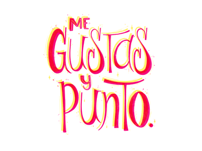 Me Gustas hand lettering hand rendered type lettering typography