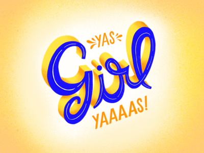Yas Girl!