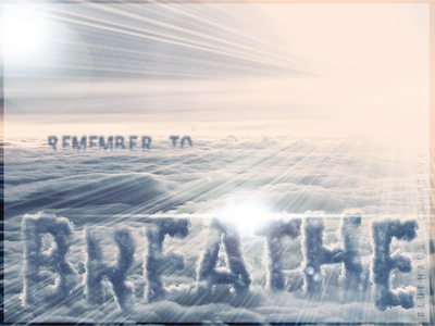 Remember to Breathe sun rays sky motivation inspiration clouds breathe air design