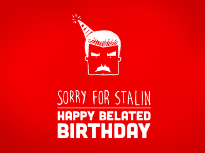 Sorry For Stalin screen printing illustration birthday card cards dictator happy birthday