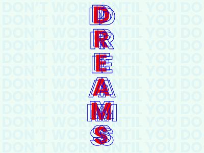 Dreams poster typography design flat typography life dreams love vector typography flat art direction graphic design illustration design