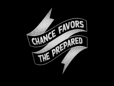 Chance Favors … preparation chance seal quote banner