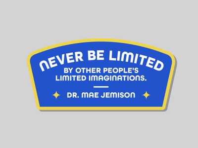 Never Be Limited interface school elementary astros astronaut badge patch quotes inspiration