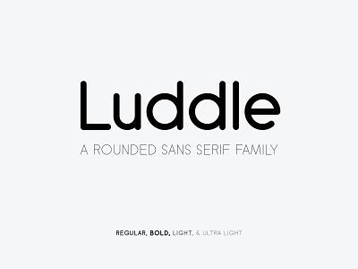 Luddle Font Family ultra light light bold regular geometric fonts rounded round freebie free font typography