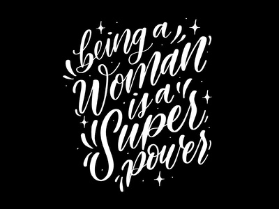 being a woman is a super power women empowerment women white black vector procreate ipad art designer hand type letterer illustration graphic hand lettering graphic design calligraphy type design lettering typography