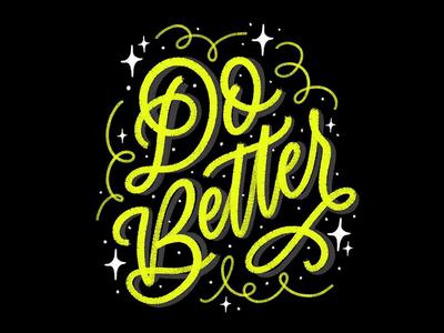 do better digital white black vector procreate ipad designer art hand type letterer illustration graphic hand lettering graphic design calligraphy type design lettering typography