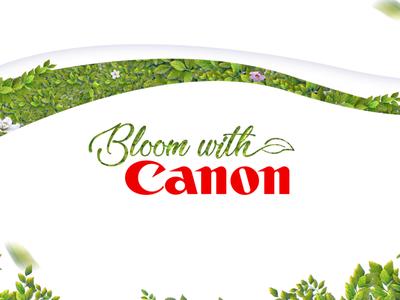 Bloom with Canon mongolian murun camera summer bloom logo campaign green social creative concept cgdmurun canonmongolia canon