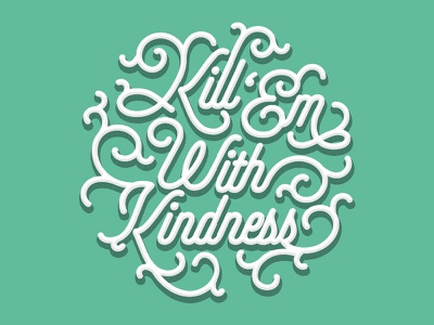 Kill 'Em With Kindness selina gomez flourish typography type