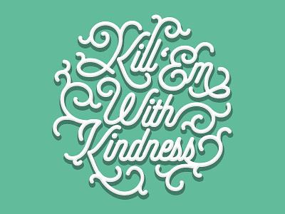 Kill 'Em With Kindness selina gomez flourish typography type