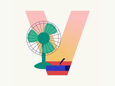 36 days of type | Letter V fan ventilator summer vibes summer 36 days of type 36days-v 36days-adobe 36daysoftype06 36daysoftype vector typography wacom intuos illustration design graphic illustrator graphic design