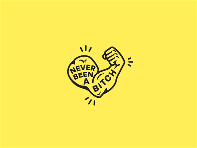 Never Been bitch pin arm strong enamel illustration strength yellow