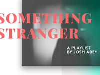 Something Stranger Playlist Cover