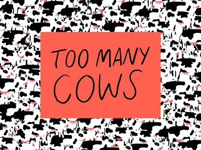 Too Many Cows